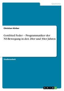 Gottfried Feder - Programmatiker der NS-Bewegung in den 20er und