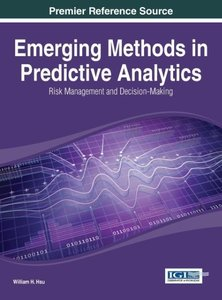 Emerging Methods in Predictive Analytics: Risk Management and De