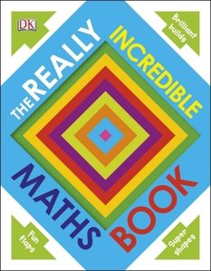 The Really Incredible Maths Book