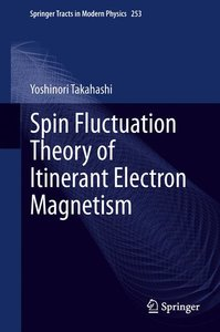 Spin Fluctuation Theory of Itinerant Electron Magnetism