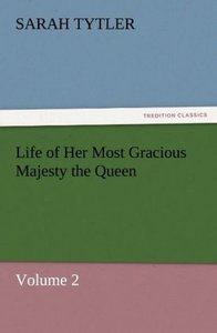 Life of Her Most Gracious Majesty the Queen