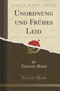 Unordnung und Frühes Leid (Classic Reprint)