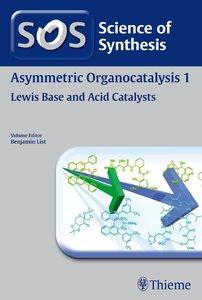 Asymmetric Organocatalysis Volume 1: Lewis Base and Acid Catalys