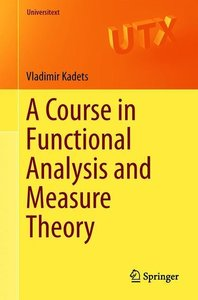 A Course in Functional Analysis and Measure Theory