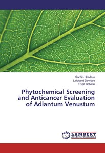 Phytochemical Screening and Anticancer Evaluation of Adiantum Ve
