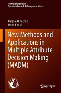 New Methods and Applications in Multiple Attribute Decision Maki