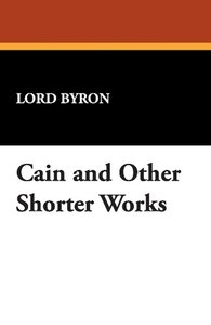 Cain and Other Shorter Works