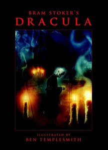 Bram Stoker\'s Dracula With Illustrations By Ben Templesmith