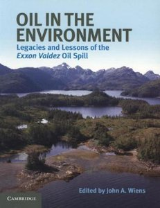 Oil in the Environment: Legacies and Lessons of the EXXON Valdez