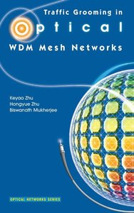 Traffic Grooming in Optical WDM Mesh Networks