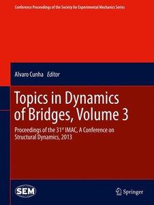 Topics in Dynamics of Bridges, Volume 3