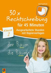 30 x Rechtschreibung für 45 Minuten - Klasse 2