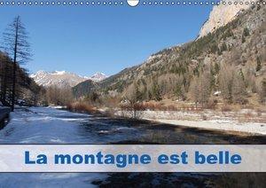 La montagne est belle (Calendrier mural 2015 DIN A3 horizontal)