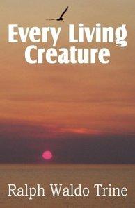 Every Living Creature, Heart-Training Through the Animal World