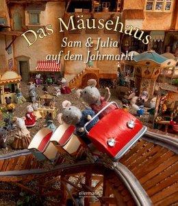 Das Mäusehaus - Sam & Julia auf dem Jahrmarkt