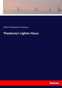 Thackeray\'s Lighter Hours