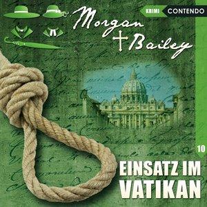 Morgan & Bailey 10. Einsatz im Vatikan