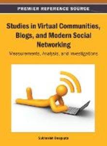 Studies in Virtual Communities, Blogs, and Modern Social Network