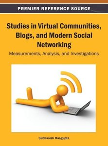 Studies in Virtual Communities, Blogs, and Modern Social Network