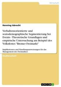 Verhaltensorientierte und soziodemographische Segmentierung bei