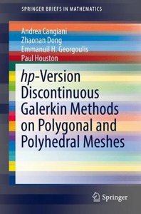hp-Version Discontinuous Galerkin Methods on Polygonal and Polyh