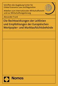 Die Rechtswirkungen der Leitlinien und Empfehlungen der Europäis