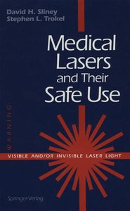 Medical Lasers and Their Safe Use
