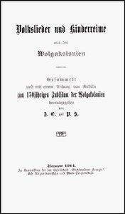 Volkslieder und Kinderreime aus den Wolgakolonien /gesammelt und