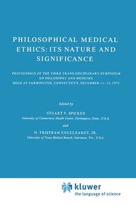 Philosophical Medical Ethics: Its Nature and Significance
