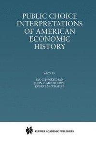 Public Choice Interpretations of American Economic History