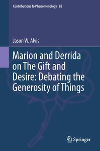 Marion and Derrida on The Gift and Desire: Debating the Generosi