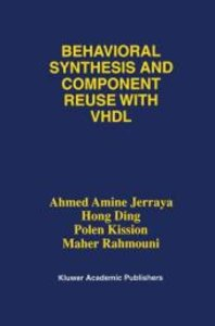Behavioral Synthesis and Component Reuse with VHDL