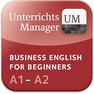 Business English for Beginners A1-A2. Unterrichtsmanager