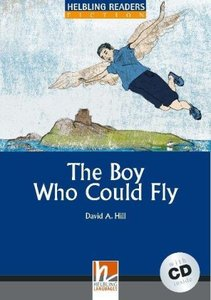 The Boy Who Could Fly, mit 1 Audio-CD. Level 4 (A2 /B1)