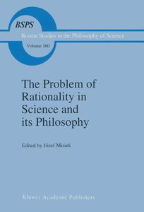 The Problem of Rationality in Science and its Philosophy