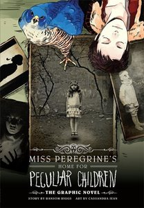 Miss Peregrine\'s Home for Peculiar Children: The Graphic Novel