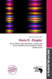 HANS K ZIEGLER