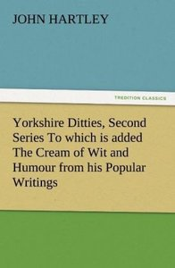 Yorkshire Ditties, Second Series To which is added The Cream of