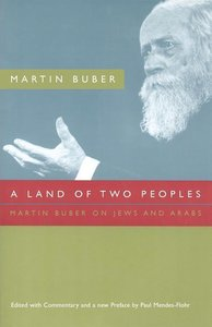 A Land of Two Peoples: Martin Buber on Jews and Arabs