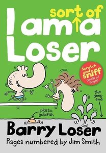 Barry Loser: I am Sort of A Loser