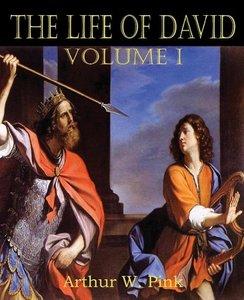 The Life of David Volume I