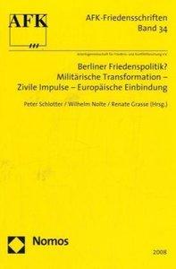 Berliner Friedenspolitik? Militärische Transformation - Zivile I
