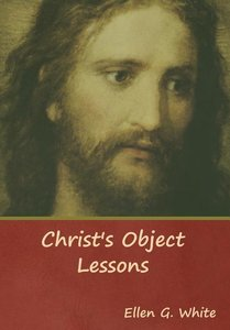 Christ\'s Object Lessons
