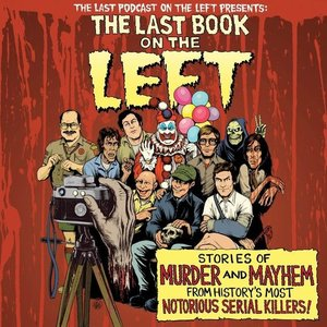 The Last Book on the Left: Stories of Murder and Mayhem from His