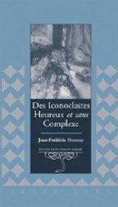 Des Iconoclastes Heureux et sans Complexe