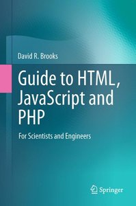 Guide to HTML, JavaScript and PHP