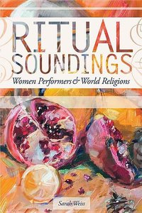 Ritual Soundings: Women Performers and World Religions