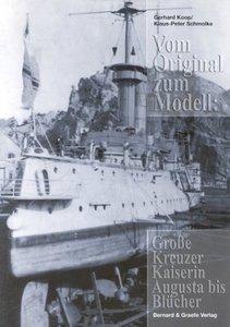 Vom Original zum Modell: Große Kreuzer Kaiserin Augusta bis Blüc