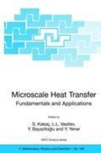 Microscale Heat Transfer - Fundamentals and Applications