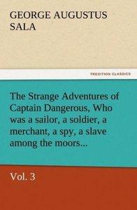 The Strange Adventures of Captain Dangerous, Vol. 3 Who was a s